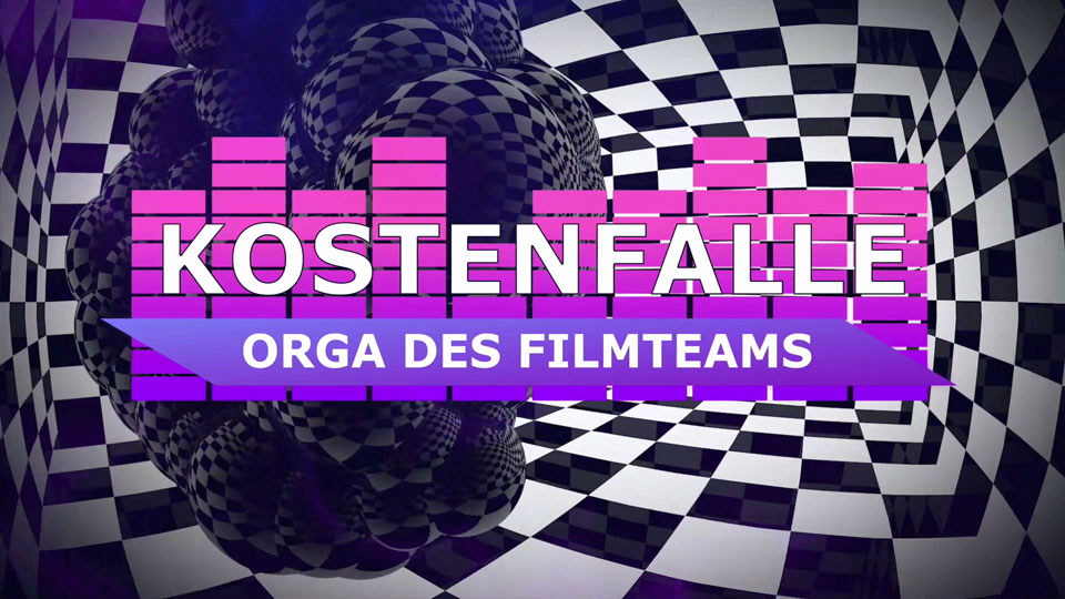 Kostenfallen in der Videoproduktion - Episode 05 - Organisation des Filmteams