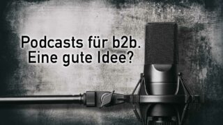 Podcasts für b2b – bringt das was?