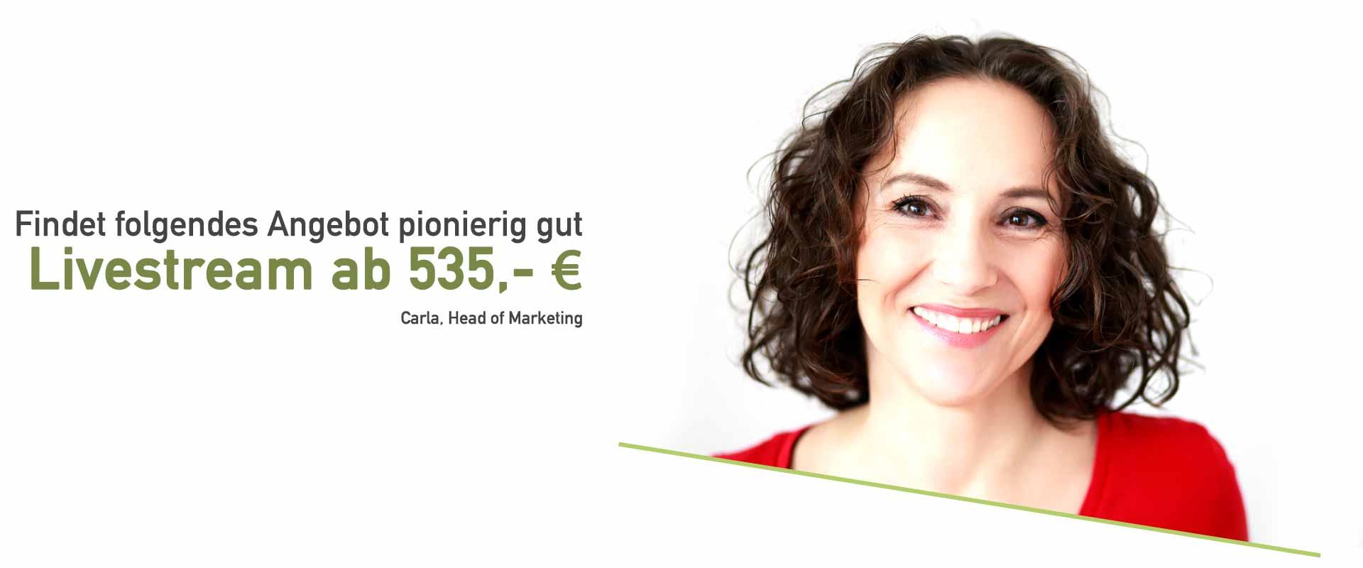 Carla findet das Angebot für einen Livestream ab 535 Euro Pionierin gut.